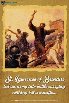 He lead an army into battle carrying nothing but a crucifix. Do you want to learn more about St. Lawrence of Brindisi? Catholic Store, Catholic Bible, Catholic Gifts, Today's Saint, Saint Feast Days, First Communion Gifts, St Lawrence, Blessed Virgin Mary, Patron Saints