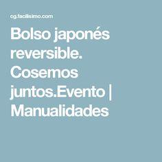 Bolso japonés reversible. Cosemos juntos.Evento | Manualidades