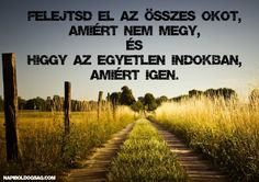 az egyetlen indok idézet Daily Motivation, Motivation Inspiration, Words Quotes, Life Quotes, Sayings, Best Quotes, Funny Quotes, Dont Break My Heart, Motivational Quotes