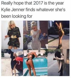 Hopefully 2017 Kylie jenner finds whatever shes been looking for