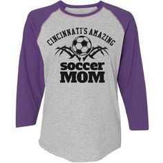 Cincinnati. Soccer mom | Great shirt! Customize it to be your very own by placing your name on back of shirt.