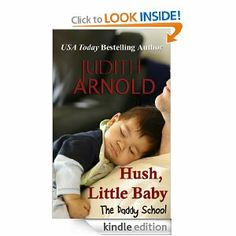 Amazon.com: Hush, Little Baby (The Daddy School) eBook: Judith Arnold: Books
