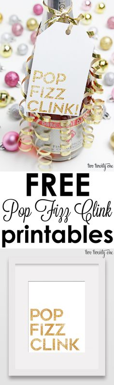 Free Pop Fizz Clink printables! Great for NYE or any celebration!