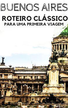 Buenos Aires: Roteiro clássico para uma primeira viagem à capital da Argentina. Descubra quanto tem ficar na cidade para conhecer os seus principais pontos turísticos, quais bairros visitar e o que fazer em cada um deles, além de outras dicas de turismo para as suas férias.