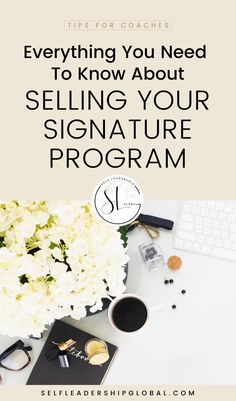 Everything You Need To Know About Selling Your Signature Program | Marketing Tips - Want to learn how to SELL your signature program so that you can FINALLY make the difference AND the money you've been envisioning since you started your coaching business? These signature program sales steps are the ones you in place! Self Leadership Global | Coach Business Tips | Online Business Tips | Sales and Marketing #onlinebusiness #makemoney #funnels #coachbusiness