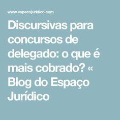 Discursivas para concursos de delegado: o que é mais cobrado? « Blog do Espaço Jurídico