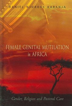 Female Genital Mutilation in Africa: Gender, Religion and Pastoral Care