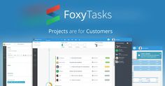 FoxyTasks: Engage Your Team & Customers, Smooth the Way for get Your Projects Done