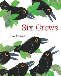 http://corvidcorner.com/wordpress/wp-content/uploads/2010/12/six-crows-leo-lionni.jpg