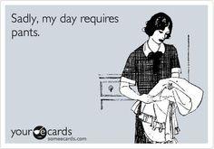 Everyday :(