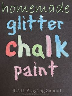 Homemade Glitter Chalk Paint from Still Playing School - 3 basic ingredients! Looks great as outside art on the sidewalk or on black paper!