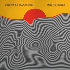 """Mind the Journey – """"Color in the gray machine"""" album – pochette de disque Lp Cover, Vinyl Cover, Music Covers, Album Covers, Vinyl Sleeves, Rose Colored Glasses, Commercial Art, Mindfulness, Journey"""