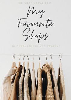 The Shop Local Edit - My Favourite Shops In Queenstown Millbrook Resort, Smith And Western, Queenstown New Zealand, Shop Doors, Shop Local, Clothing Co, Shops, Place Card Holders, My Favorite Things