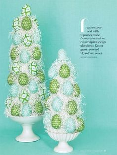 Easter topiaries ~ made by gluing paper napkin-covered plastic eggs onto Easter grass-covered Styrofoam cones