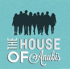The House of Anubis.