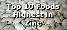 Foods high in zinc include oysters, beef, lamb, toasted wheat germ, spinach, pumpkin seeds, squash seeds, nuts, dark chocolate, pork, chicken, beans, and mushrooms.  The current daily value (DV) for Zinc is 15mg.