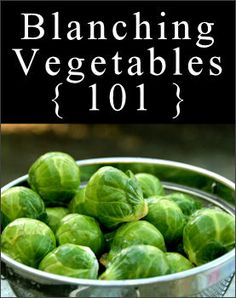 blanching vegetables 101 good information as to why this is necessary prior to freezing vegetables - Can You Freeze Fresh Broccoli