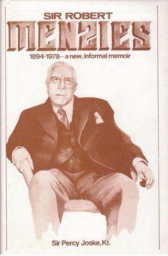 Sir Robert Menzies - 1894-1978 - An Informal Memoir by Sir Percy Joske, Kt - S/H