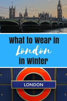 what to wear in London in winter - What to pack for london this winter without overpacking! Europe In December, London In December, Weekend In London, London Eye, London Bath, London Winter, London Christmas, Christmas 2019, Packing For Europe