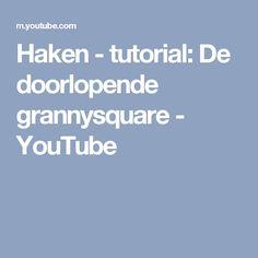 Youtube Doorlopende Granny Pinterest Haken Granny Squares And