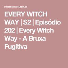EVERY WITCH WAY   S2   Episódio 202   Every Witch Way - A Bruxa Fugitiva