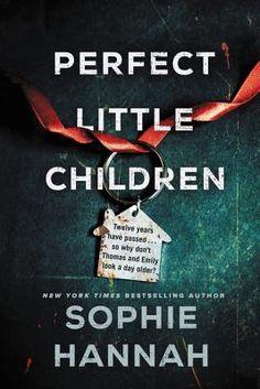 PDF Perfect Little Children By Sophie Hannah books books books Thriller Books, Mystery Thriller, Kindle, Sophie Hannah Books, New Books, Books To Read, Ex Best Friend, Little Children, Fiction Books