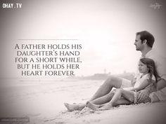 5. Người cha chỉ nắm lấy bàn tay con gái mình trong khoảng thời gian ngắn nhưng lại nắm giữ trái tim cô ấy mãi mãi.
