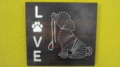 Dog string art  Pet crafts. String art. Mixed media. Check out this item in my Etsy shop https://www.etsy.com/listing/451634370/dog-with-leash-love-string-art