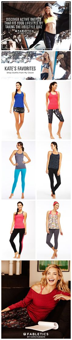 Fabletics by Kate Hudson. A Curated Collection of Activewear that is a Buy Now and Wear Forever. Discover Stylish Workout Outfits at Up To 50% Off That Fit Your Lifestyle by Taking our Lifestyle Quiz! • First one is my favorite!