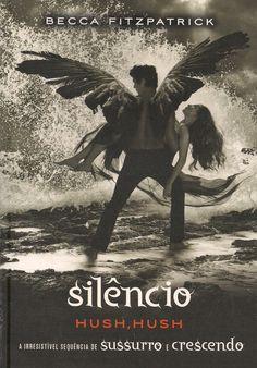Momentos da Fogui: Resenha: Série: Hush, Hush 03 - Silêncio - Becca Fitzpatric...