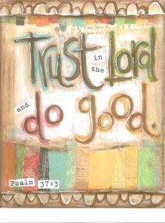 Scripture Art Trust in the Lord Psalm 373  by artbyerinleigh