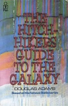 The Hitchhiker's Guide to the Galaxy by Douglas Adams. Just read it. All of the series, actually.