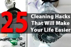 25 Amazing Cleaning Hacks You Must Try