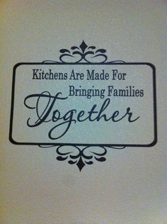 Kitchens are made for bringing families together kitchen wall quote decal via Etsy