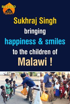 #BlessedtobeSikh Sukhraj Singh bringing happiness & smiles to the children of Malawi ! Sukhraj Singh bringing happiness & smiles to the children of Malawi ! Sukhraj is a Khalsa Aid volunteer who takes time out from his job in the U.K. to help out in Malawi and Haiti. He recently travelled to Malawi and installed 2 more water pumps. Whilst in Malawi he visited orphanages and a hospital. Well done Sukhraj, great Seva. Dhan Guru ke Sikh!