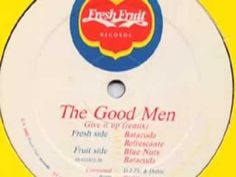 The Good Men - Give It Up (Batacuda Refrescante)