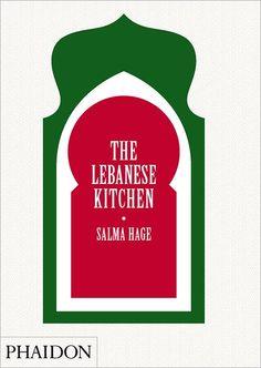 The Lebanese Kitchen    By: Salma Hage