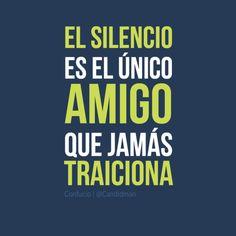 El silencio es el único Amigo que jamás traiciona – Confucio   @Candidman