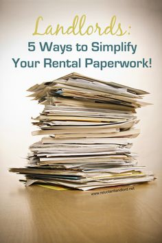 Landlords: 5 Ways to Simplify Your Rental Paperwork