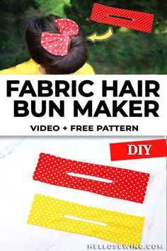 DIY Fabric Hair Bun Maker And Holder - Tutorial And Free Pattern ⋆ Hello Sewing
