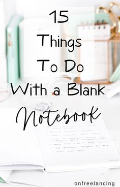 Struggling to use your new beautiful notebooks? Find out 15 fun and productive things you can do with a blank notebook. Click to read more and download free printables. #freeprintables #journalingtips #blanknotebook #productivitytips