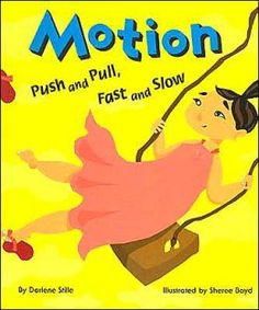 Motion: Push and Pull, Fast and Slow. This book helps explain the different ways to make an object move and the different directions objects can move. I would like to include this book in my lessons, either by having students read it during centers and do an activity to align with it, or by introducing an activity/experiment by reading it to the class.