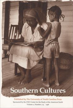 Southern Cultures Magazine. UNC Center for thevStudy of the American South. University of North Carolina Press.