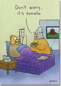 "CHICKENS ~ GET WELL SOON  ~ ""Don't worry, it's tomato"""