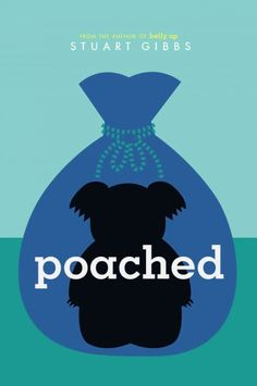 Poached by Stuart Gibbs, August 2016 Bookmark: Picks for Young Readers, Sandy Courtney, Youth Services Librarian
