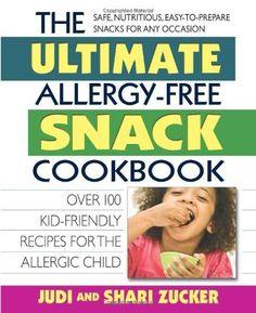 The Ultimate Allergy-Free Snack Cookbook: Delicious No-Sugar-Added Recipes for the Allergic Child by Judi Zucker et al., http://www.amazon.com