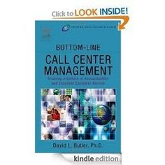 Amazon.com: Bottom-Line Call Center Management: Creating a Culture of Accountability and Excellent Customer Service (Improving Human Performance) eBook: David L. Butler Ph.D: Kindle Store