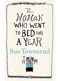 The woman who went to bed for a year - Sue Townsend