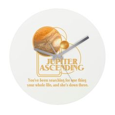 Jupiter Ascending Wall Clock #JupiterAscending You've been searching for one thing your whole life, and she's down there - Movie Feb 6 lots of designs teams #JupiterJones -see all the products here - http://www.cafepress.com/dd/90219775