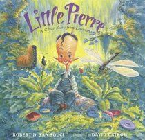 Little Pierre: A Cajun Story from Louisiana, written by Robert D. San Souci